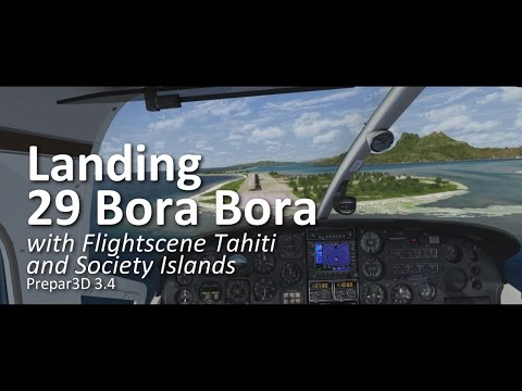 Landing 29 Bora Bora C337 with FlightScene Tahiti and Society Islands (Prepar3D v3.4)