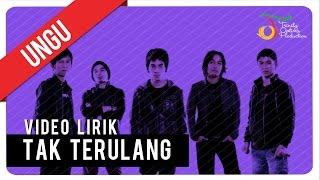 [2.99 MB] UNGU - UNGU (TAK TERULANG) | Video Lirik