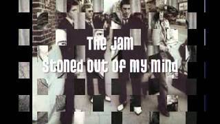 The Jam - Stoned Out of My Mind