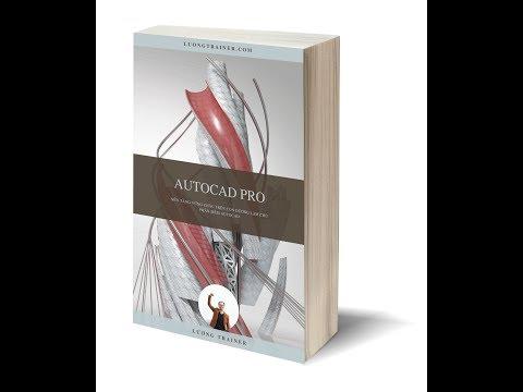 Sách Autocad Pro _ Tác Giả Ths.Ksxd Lương Trainer