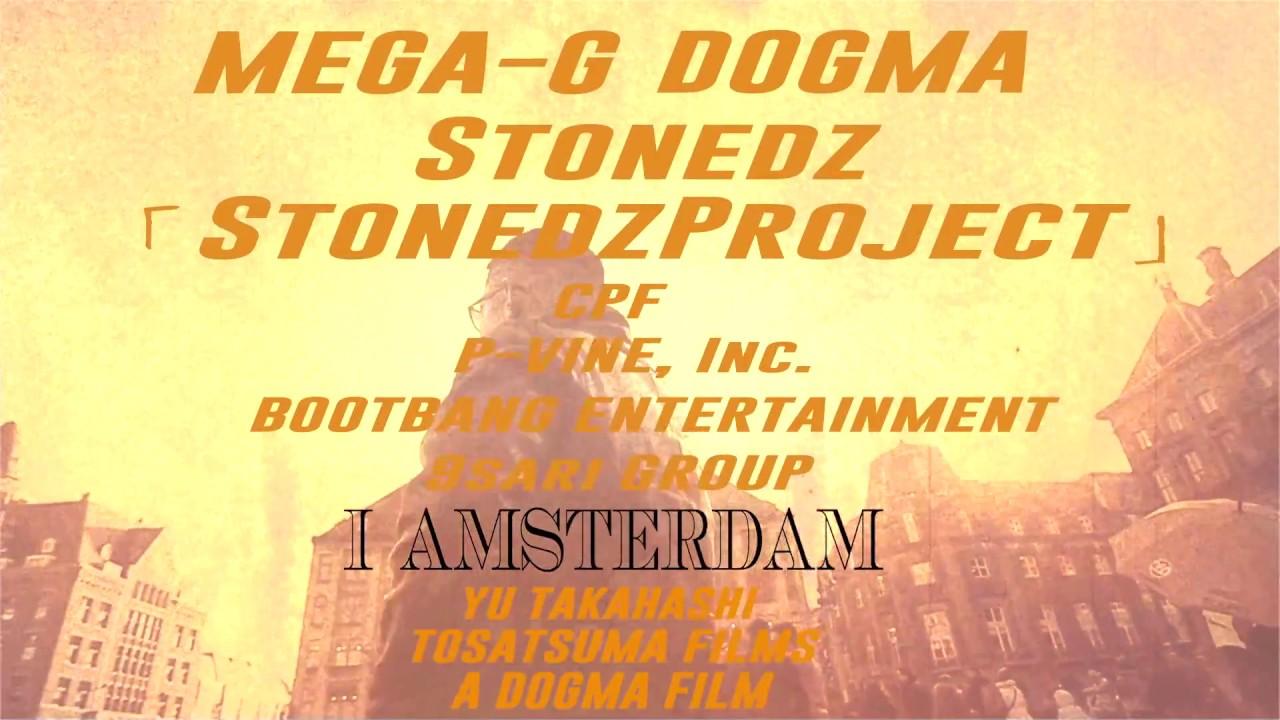 STONEDZ (MEGA-G & DOGMA) – I AMSTERDAM Remix