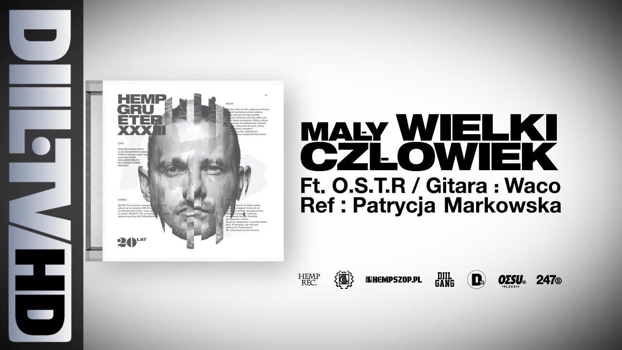 Hemp Gru - Mały Wielki Człowiek ft. O.S.T.R. (prod. Szwed SWD, ref. Patrycja Markowska) [DIIL.TV]