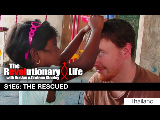 The Revolutionary Life #105 - The Rescued (Thailand & Burma)