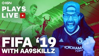 FIFA 19: Can We Win with AA9skillz? - IGN Plays Live