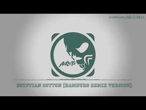 Egyptian Cotton [Hamburg Remix Version] By Sebastian Forslund - [Electro Music]