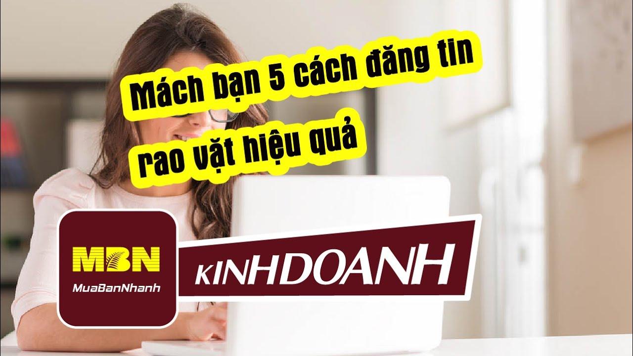 Mách bạn 5 cách đăng tin rao vặt hiệu quả – MuaBanNhanh – Bán hàng online