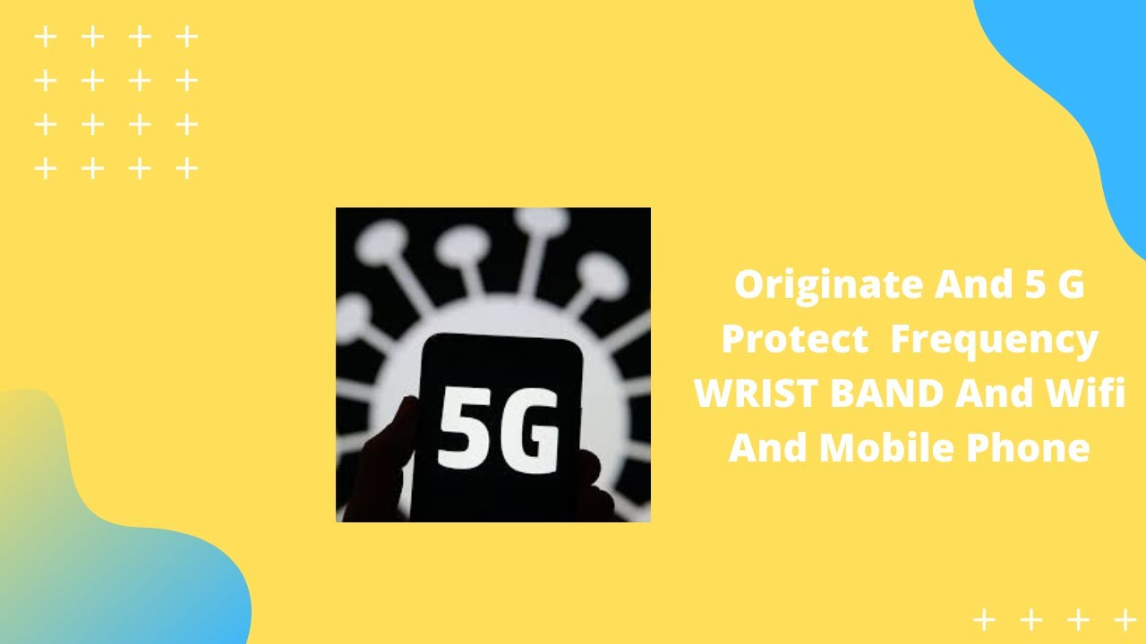 HOW TO TO PROTECT YOURSELF FROM 5G USING A FREQUENCY WRIST
