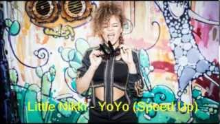 Little Nikki - Yoyo (Speed Up + Lyrics)