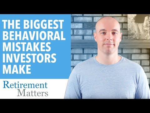 The Biggest Behavioral Mistakes Investors Make