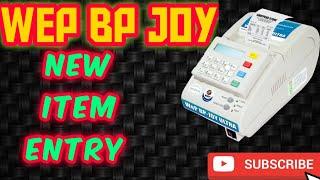 NEW ITEM ENTRY IN WEP BP JOY BILLING MACHINE