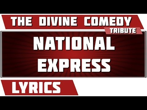 National Express - The Divine Comedy tribute - Lyrics