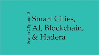 Smart Cities, AI, Blockchain, and Hedera