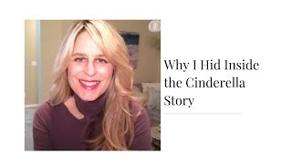 Why I Hid Inside The Cinderella Story