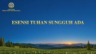Lagu Rohani Kristen 2021 -  Esensi Tuhan Sungguh Ada
