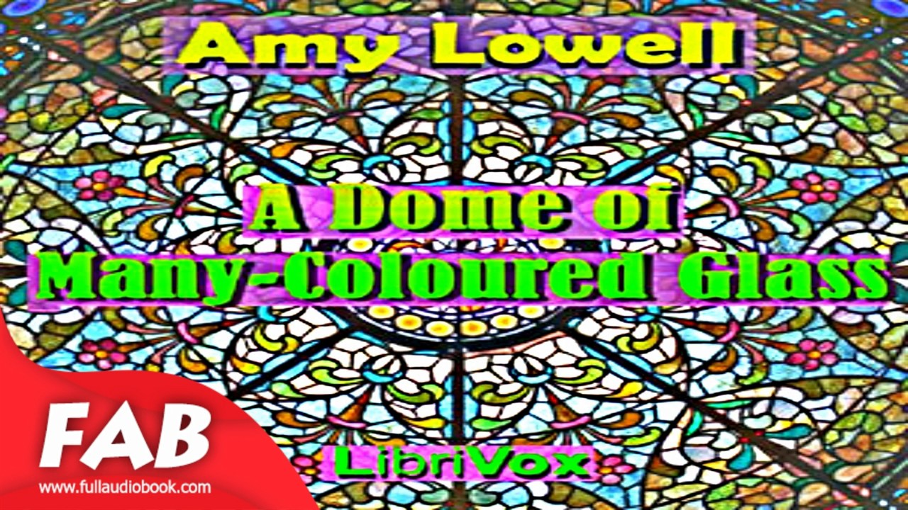 a dome of many coloured glass lowell amy