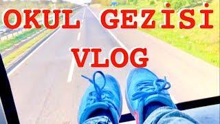 Okul Gezisi Vlog Ecrin Su Çoban ( Macera Dolu Bir Serüven )