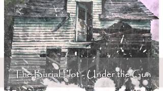 Breakdown Time!: 17.12.2012 (3); The Burial Plot - Under the Gun