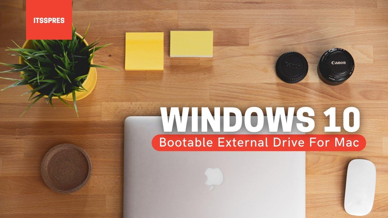 Bootable Windows 10 On External SSD For Apple Mac