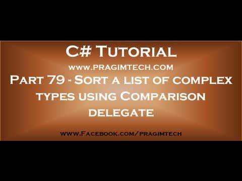 Part 79   Sort a list of complex types using Comparison delegate