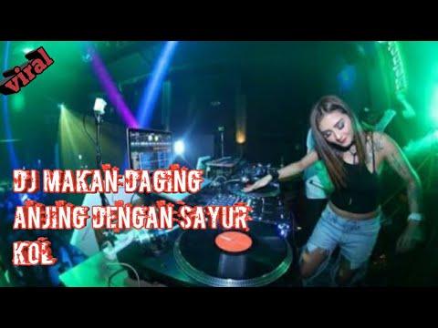Dj Makan Daging Anjing Dengan Sayur Kol / Remix 2019 / Download Mp3