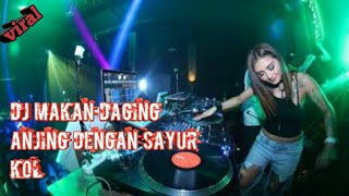 Download lagu Dj Makan Daging Anjing Dengan Sayur Kol Remix 2019 download mp3 MP3