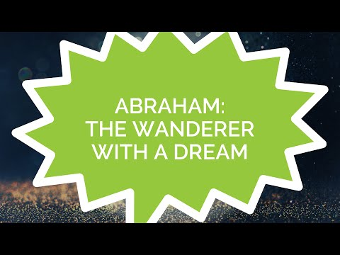 Hall of Fame #4 - Abraham: The Wanderer with a Dream