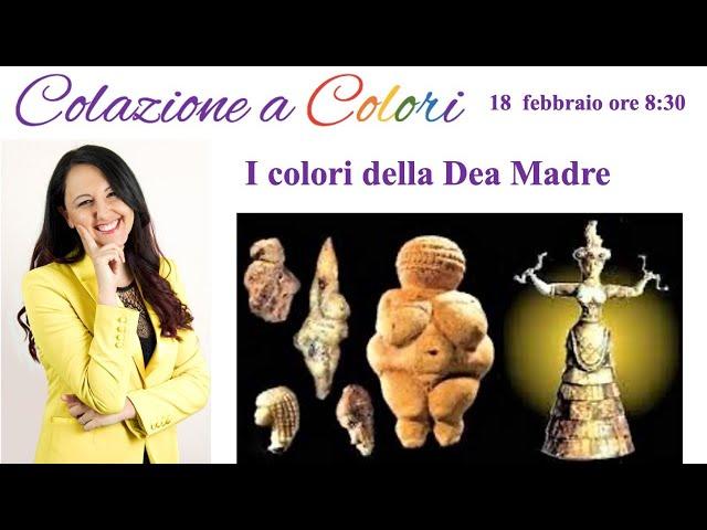 Colazione a colori con Samya-  i Colori della DEA MADRE  - 18 FEBBRAIO 2021
