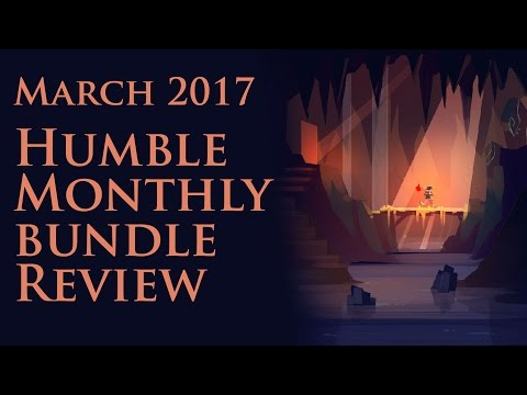 Humble Monthly March 2017 Review
