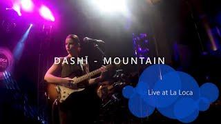DASHI STARDUST - MOUNTAIN Live at La Loca