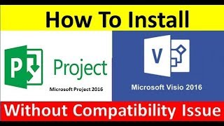 How to Install Ms Visio 2016 or Ms Project 2016 Without Compatibility Issue --By Technology up