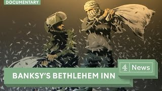 Banksy documentary: Welcome to the Banksy art hotel in Bethlehem