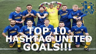 TOP 10 HASHTAG UNITED GOALS   FT. SpencerFC, Charlie Morley, Seb AND MORE!!