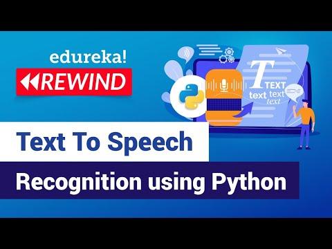 Building Text To Speech Recognition System with Python | Python Tutorial | Edureka | Python Rewind
