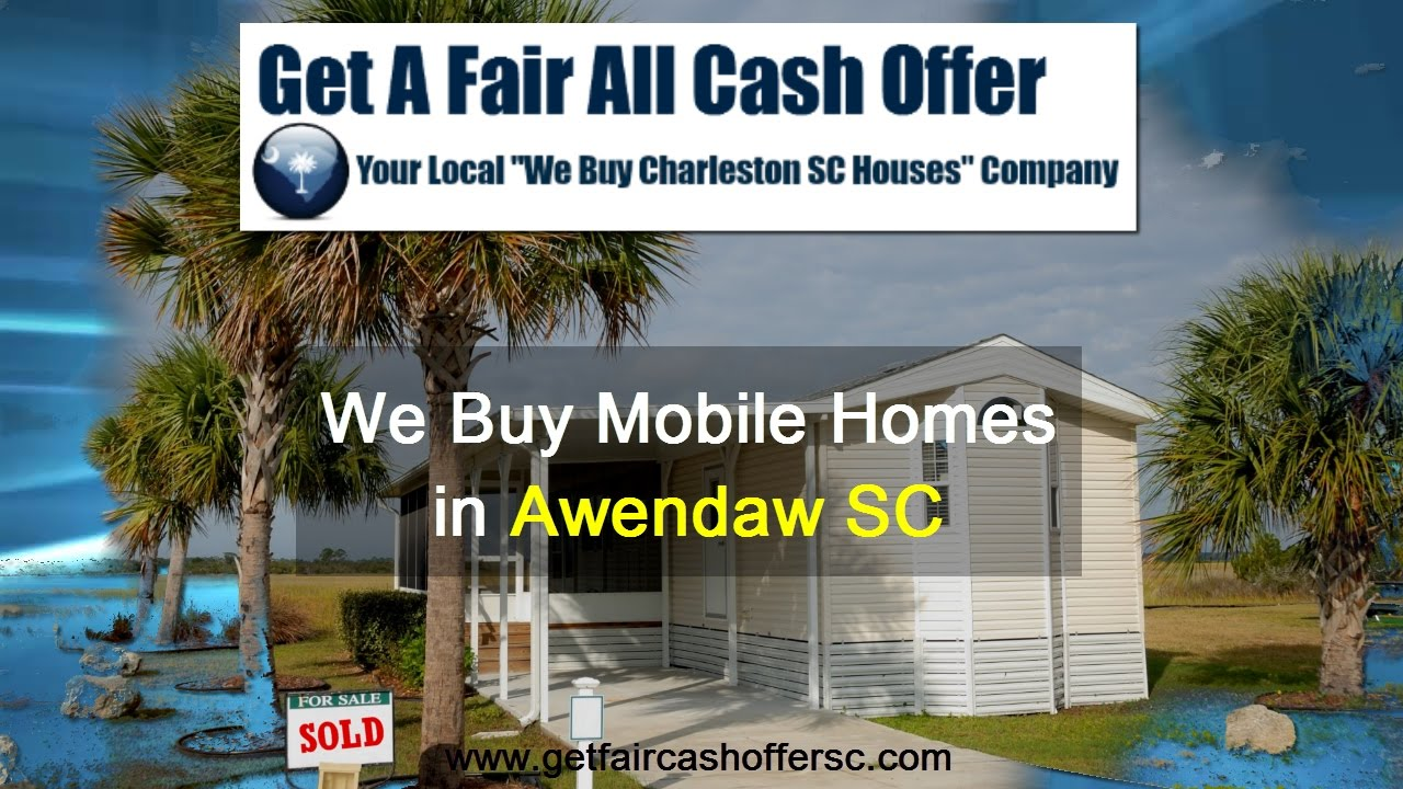 We Buy Mobile Homes Awendaw SC