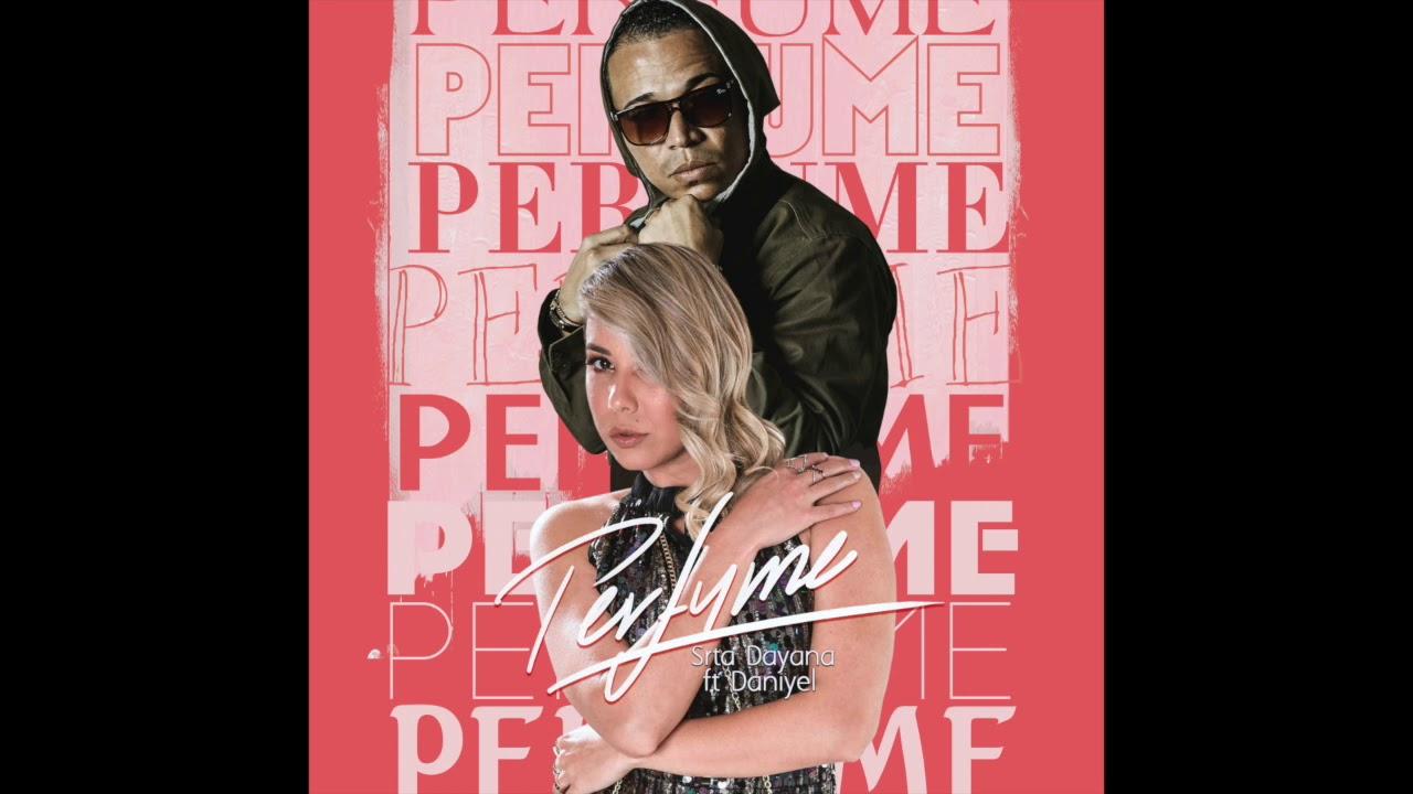 "Srta. Dayana Ft. Daniyel - Perfume"" (Audio Video)"