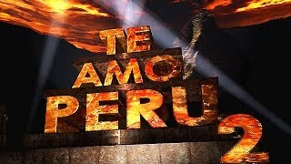 TE AMO PERU 2 en HD ¡¡¡ The Inkas Empire Strikes Back !!!