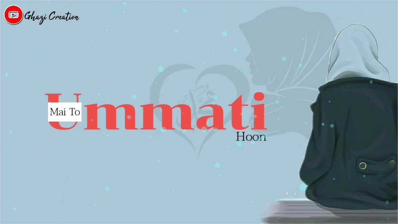 Main To Ummati Hoon - Laiba Fatima | Whatsapp Status | Lyrical Video | For Girls