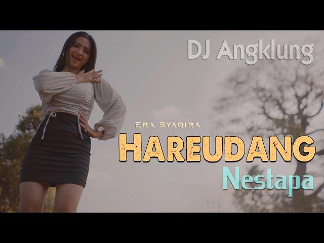 HAREUDANG (DJ Angklung Fullbass) ~ Era Syaqira  |  Nestapa - Pasukan Perang