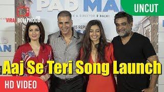 UNCUT - Aaj Se Teri Song Launch | Akshay Kumar | Radhika Apte | Twinkle Khanna | PADMAN