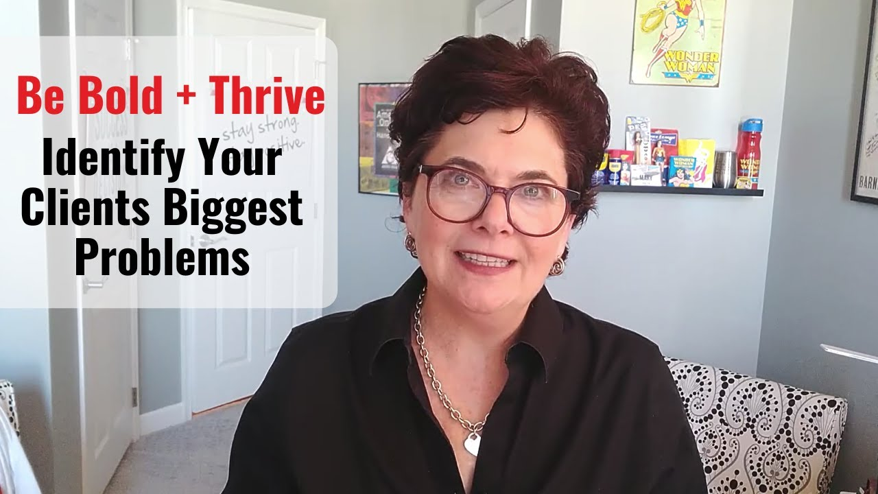 [Be Bold + Thrive] Your Client's Biggest Problems = Your Biggest Contribution Yet