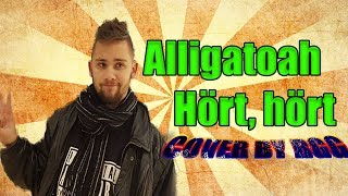 Alligatoah - Hört, Hört || COVER BY RGG || #ye'oldvibes