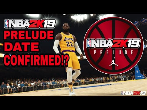 NBA 2K19 PRELUDE NEWS AND RELEASE DATE!! * NOT CLICKBAIT * ( READ DESCRIPTION)