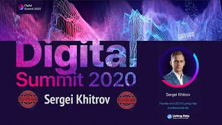 Digital Summit 2020 Day 4.8 Broadcast of the speech by Sergei Khitrov (CEO Listing.Help & BL Life)