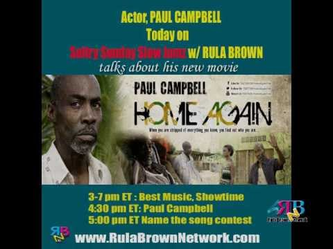 PAUL CAMPBELL talks to RULA BROWN about the movie HOME AGAIN, PALAS & 3 The Art Way on SSSJamz