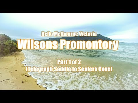 Hello Melbourne Victoria - Wilsons Promontory Pt 1 of 2 (Telegraph Saddle to Sealers Cove