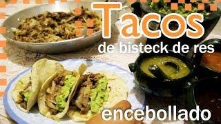 Tacos de bisteck de res encebollado - con un invitado especial