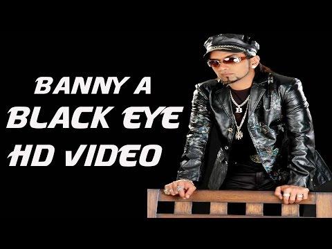 Black Eye - Banny A - Brand New Song - Latest Punjabi Songs - HD Video
