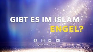 ISLAM KURZ ERKLÄRT | GIBT ES IM ISLAM ENGEL?