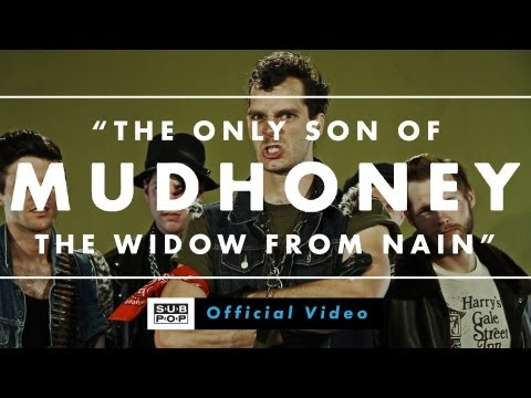 Mudhoney - The Only Son of the Widow from Nain [OFFICIAL VIDEO]