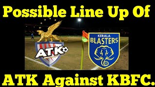 Possible Line Up Of ATK Against KBFC || ATK || ATK VS KBFC || ISL 5 ||
